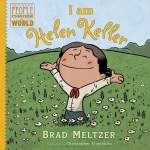 I am Helen Keller - Brad Meltzer & Christopher Eliopoulos pdf download