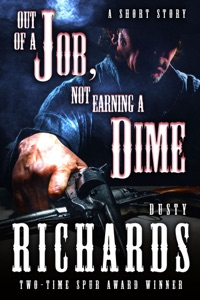 Out of a Job, Not Earning a Dime - Dusty Richards pdf download