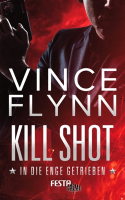Kill Shot - In die Enge getrieben - Vince Flynn pdf download