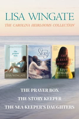 The Carolina Heirlooms Collection: The Prayer Box / The Story Keeper / The Sea Keeper's Daughters - Lisa Wingate pdf download