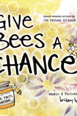 Give Bees a Chance - Bethany Barton