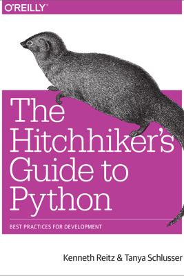 The Hitchhiker's Guide to Python - Kenneth Reitz & Tanya Schlusser