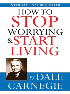 How to Stop Worrying & Start Living - Dale Carnegie pdf download