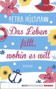 Das Leben fällt, wohin es will - Petra Hülsmann pdf download