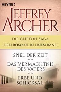 Die Clifton-Saga: Spiel der Zeit / Das Vermächtnis des Vaters /  Erbe und Schicksal - Jeffrey Archer pdf download