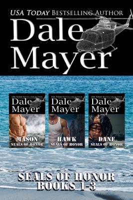 SEALs of Honor: Books 1-3 - Dale Mayer pdf download