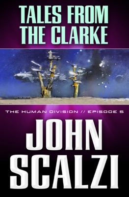 The Human Division #5: Tales from the Clarke - John Scalzi pdf download