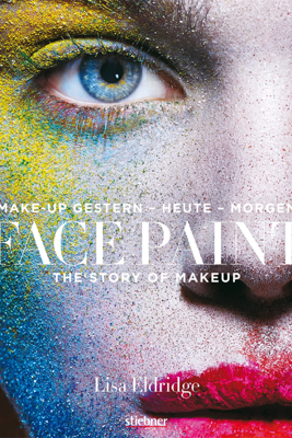 Face Paint [Deutsche Erstausgabe] - Lisa Eldridge