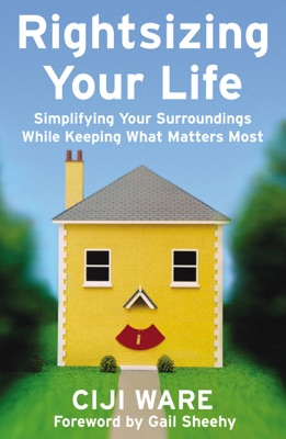 Rightsizing Your Life - Ciji Ware & Gail Sheehy pdf download
