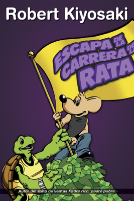 Escapa de la carrera de la rata - Robert T. Kiyosaki