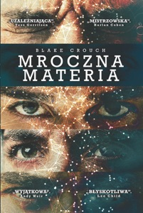 Mroczna materia - Blake Crouch pdf download