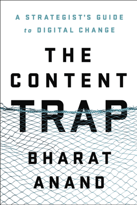 The Content Trap - Bharat Anand