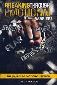 Breaking Through Emotional Barriers - Jason Wilson pdf download