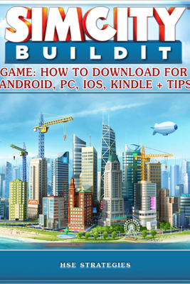 Sim City Buildit Game: How to Download for Android, PC, iOS, Kindle and Tips - HSE Games