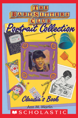 Claudia's Book (The Baby-Sitters Club Portrait Collection) - Ann M. Martin
