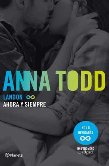 Landon. Ahora y siempre by Anna Todd pdf download