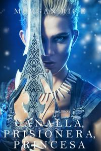 Canalla, Prisionera, Princesa (De Coronas y Gloria – Libro 2) - Morgan Rice pdf download