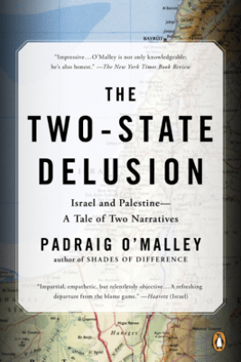 The Two-State Delusion - Padraig O'Malley
