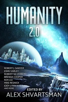 Humanity 2.0 - Robert J. Sawyer, John Varley & Robert Silverberg pdf download