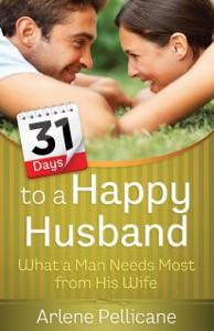 31 Days to a Happy Husband - Arlene Pellicane pdf download