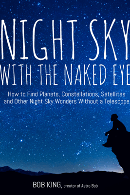 Night Sky with the Naked Eye - Bob King