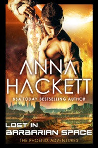 Lost in Barbarian Space (Phoenix Adventures #9) - Anna Hackett pdf download