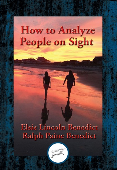 How to Analyze People on Sight through the Science of Human Analysis by Elsie Lincoln Benedict PDF Download