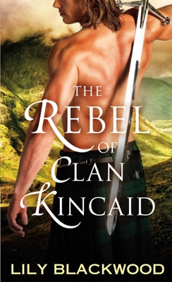 The Rebel of Clan Kincaid - Lily Blackwood pdf download