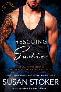 Rescuing Sadie: A Delta Force Heroes & Masters and Mercenaries Novella - Susan Stoker pdf download