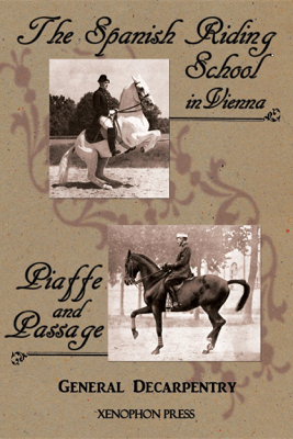 'Spanish Riding School' and 'Piaffe and Passage' by Decarpentry - General Albert Decarpentry