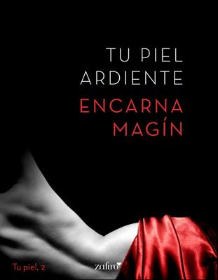 Tu piel ardiente - Encarna Magín pdf download