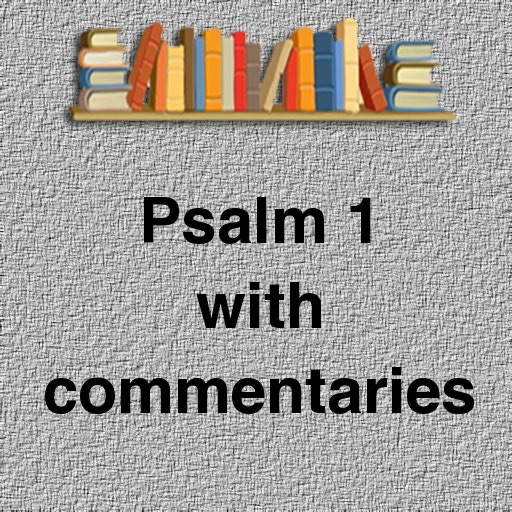 Psalm 1 with commentaries