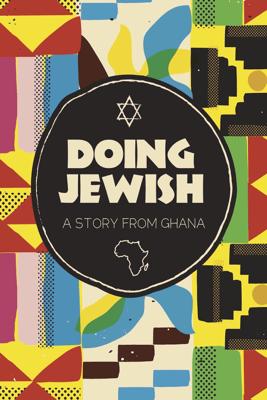 Doing Jewish: A Story from Ghana - Gabrielle Zilkha