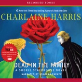 Charlaine Harris - Dead In the Family: Sookie Stackhouse Southern Vampire Mystery #10 (Unabridged)  artwork