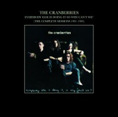 The Cranberries - Everybody Else Is Doing It, So Why Can't We? (The Complete Sessions 1991-1993) [For Individual Sale]  artwork