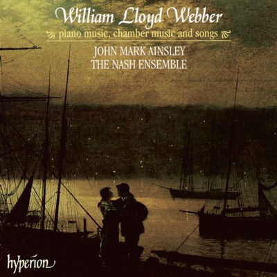 William Lloyd Webber: Piano Music, Chamber Music and Songs - The