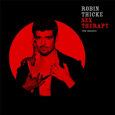 Sex Therapy - The Session - Robin Thicke MP3 Download - BLOWYOURTOP