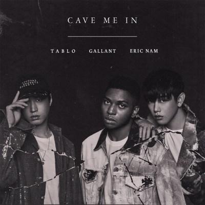 Gallant x Tablo x Eric Nam - Cave Me In - Single
