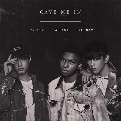 Gallant x Tablo x Eric Nam - Cave Me In - Single