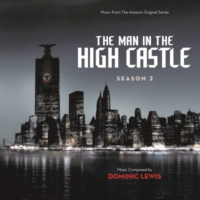 Dominic Lewis - The Man In the High Castle: Season 2 (Music From the Amazon Original Series)