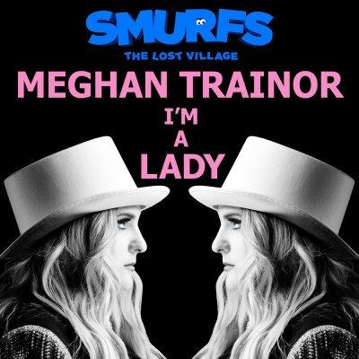 Meghan Trainor - I'm a Lady (From the motion picture SMURFS: THE LOST VILLAGE) - Single