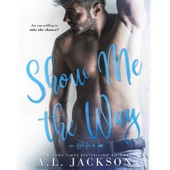 A. L. Jackson - Show Me the Way: Fight for Me, Book 1 (Unabridged)  artwork