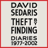David Sedaris - Theft by Finding: Diaries (1977-2002) (Unabridged)  artwork