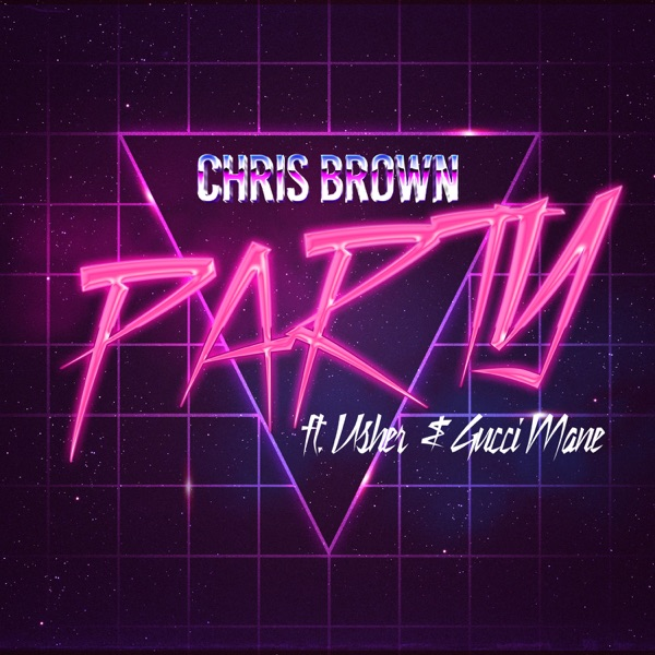 Party (feat. Gucci Mane & Usher) - Single, Chris Brown