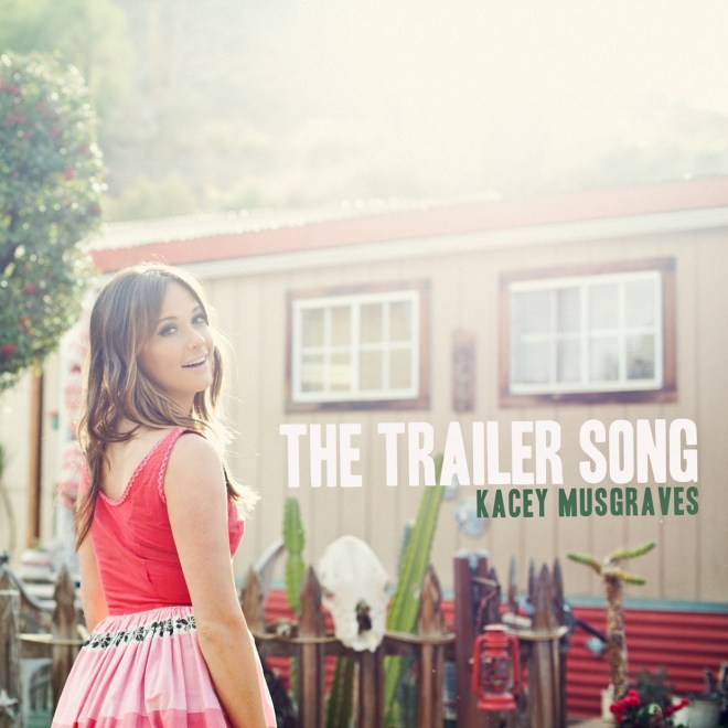 Kacey Musgraves - The Trailer Song - Single