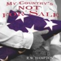 Free Download R.W. Hampton My Country's Not For Sale / Gettysburg Address Mp3