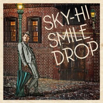 SKY-HI - スマイルドロップ - Single