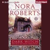 Nora Roberts - Dark Witch: The Cousins O'Dwyer Trilogy, Book 1 (Unabridged)  artwork