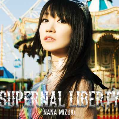 水樹奈々 - SUPERNAL LIBERTY