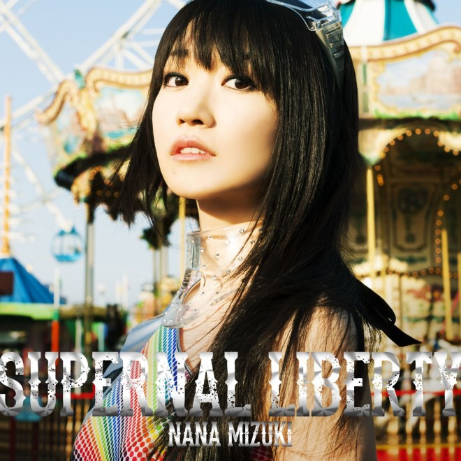 水樹奈々 - SUPERNAL LIBERTY